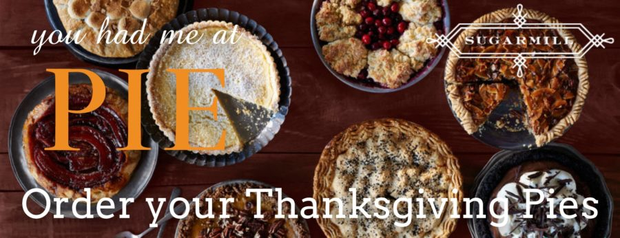 LET SUGARMILL MAKE YOUR THANKSGIVING PIES