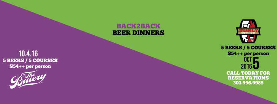 BACK2BACK Beer Dinner Menus and FLASH SALE